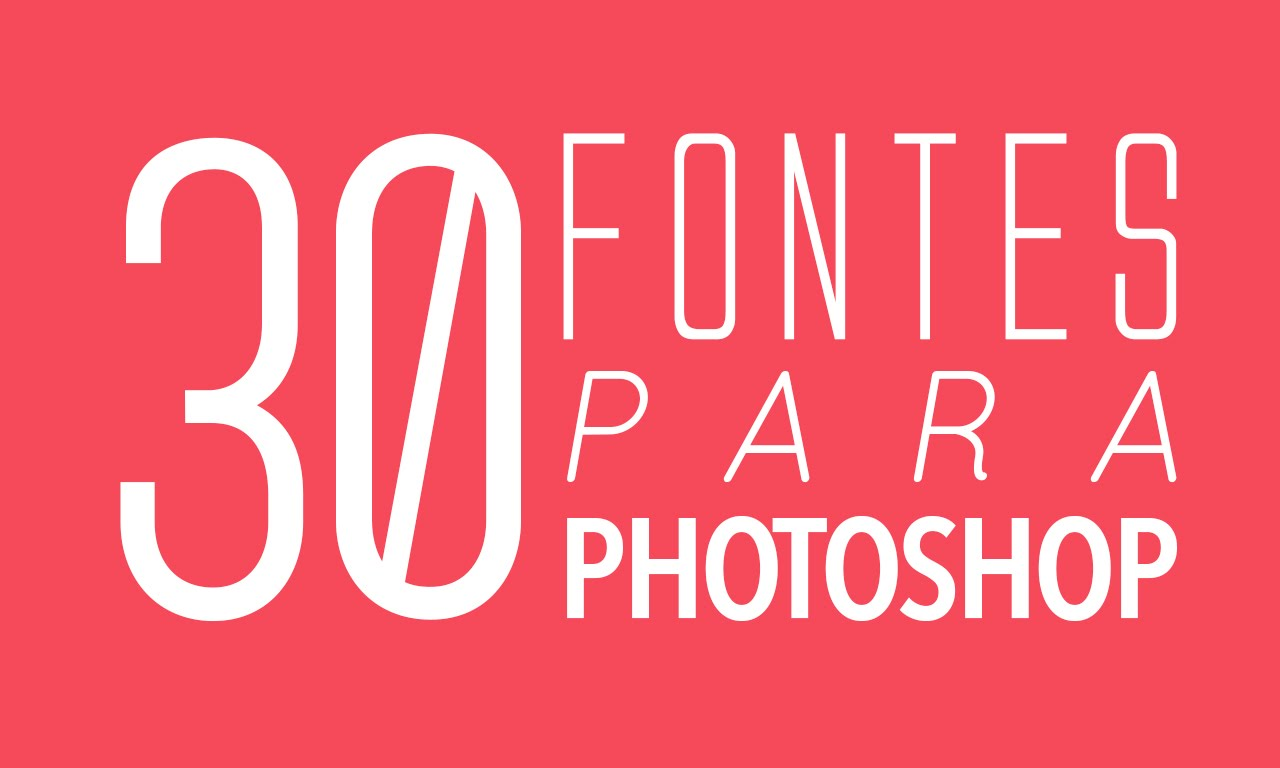 45 Fontes que Você precisa ter em seu Photoshop (Baixe Grátis)