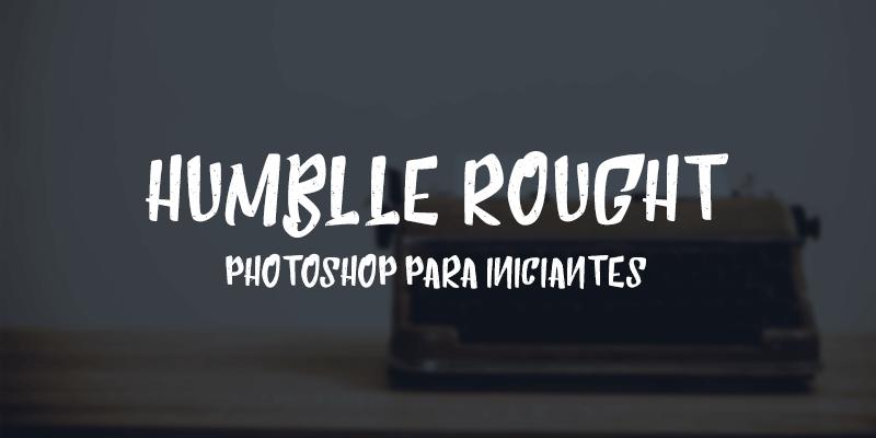 Humblle - Fontes para Photoshop