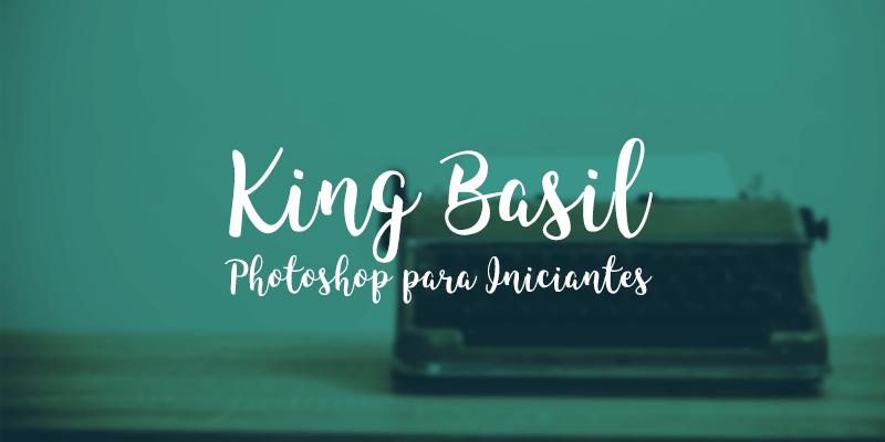King Basil - Fontes para Photoshop