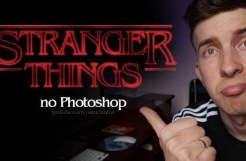 Como criar o Letreiro Stranger Things no Photoshop (e Online)