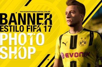 Como fazer Banner no Photoshop (Estilo FIFA 17)
